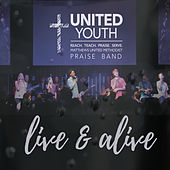 Live and Alive by United Youth Praise Band