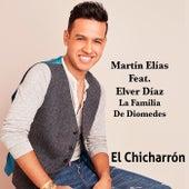 El Chicharron by El Gran Martín Elías