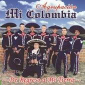 De Regreso a Mi Tierra by Agrupacion Mi Colombia
