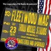 Legendary FM Broadcasts - Trodd Nossel Studios, Wallingford CT 23th September 1975 von Fleetwood Mac