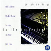Play & Download Jazz Piano Anthology: In the Beginning by Various Artists | Napster