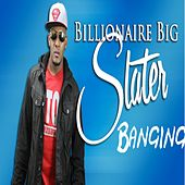 Banging (feat. Rasheed) by Billionaire Big Slater