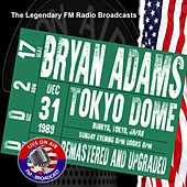 Legendary FM Broadcasts - Tokyo Dome, Bunkyo, Tokyo Japan 31st December 1989 by Bryan Adams