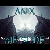 Air Slide by The Anix