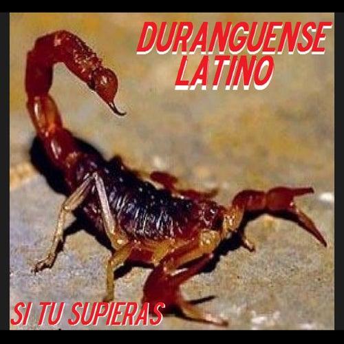 Si Tu Supieras by Duranguense Latino