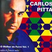 O Melhor do Forró, Vol. 1 by Carlos Pitta