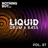 Nothing But... Liquid Drum & Bass, Vol. 7 - EP by Various Artists