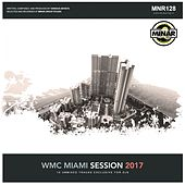 WMC Miami Session 2017 - EP by Various Artists