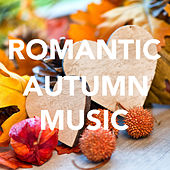 Romantic Autumn Music von Various Artists