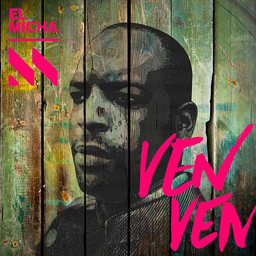 Ven Ven by El Micha