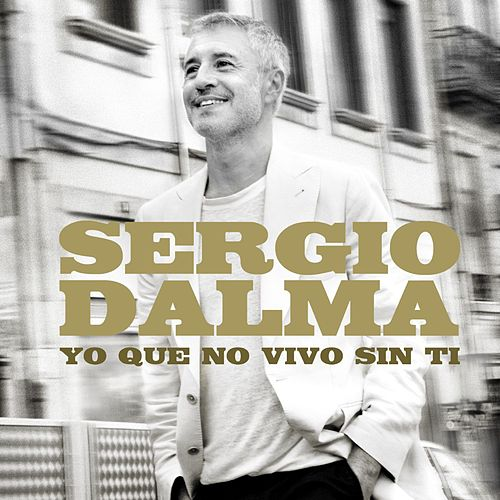 Yo que no vivo sin ti by Sergio Dalma