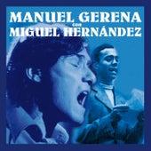 Manuel Gerena con Miguel Hernández by Manuel Gerena