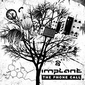 The Phone Call by Implant