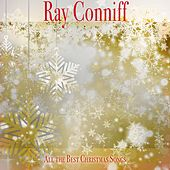 All the Best Christmas Songs by Ray Conniff