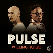 Willing to Go by Pulse