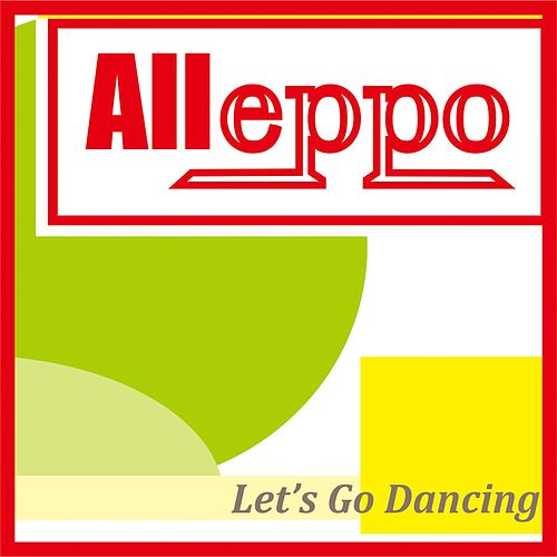 Let's Go Dancing by Alleppo