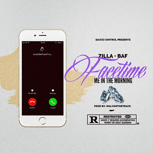 Facetime Me in the Morning (feat. Baf) by Zilla