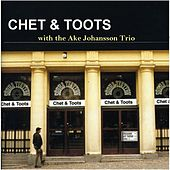 Chet & Toots, with the Ake Johansson Trio by Chet Baker