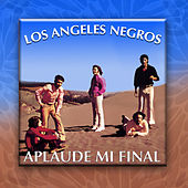 Aplaude Mi Final by Los Angeles Negros