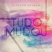 Tudo Mudou by Alysson Delbom