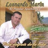 Vida Despues de la Vida by Leonardo Marin El Popular Apachurrao