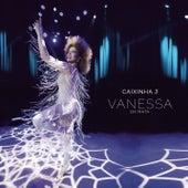 Caixinha 3 (Ao Vivo) by Vanessa da Mata