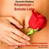 Körperscan - Schicke Liebe by Alexandra Kleeberg