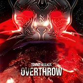 Overthrow by Tommy Walker