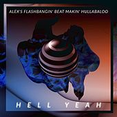 Alex's Flashbangin Beat Makin Hullabaloo, Hell Yeah by Sleep