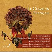 Louis Couperin: Complete Works for Harpsichord by Karen Flint