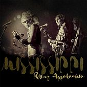 Mississippi (Live) by Rising Appalachia
