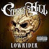 Lowrider by Cypress Hill
