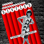 The Sensational Sixties - Love! Love! Love! by Various Artists