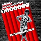 The Sensational Sixties - Love! Love! Love! von Various Artists