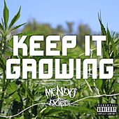 Keep It Growing by Mendo Dope