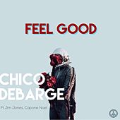Feel Good (feat. Jim Jones & Capone Noel) by Chico DeBarge