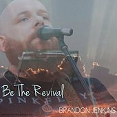 Be the Revival by Brandon Jenkins