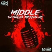 Middle Georgia Massacre by Sir Nasty