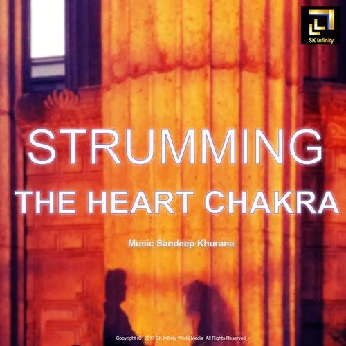 Strumming the Heart Chakra by Sandeep Khurana