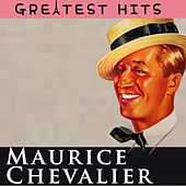 Maurice Chevalier - Greatest Hits by Maurice Chevalier