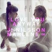 Love You Anyway by Ji Nilsson