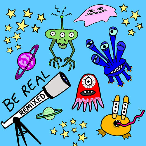 Be Real - Remixes by Phoebe Ryan