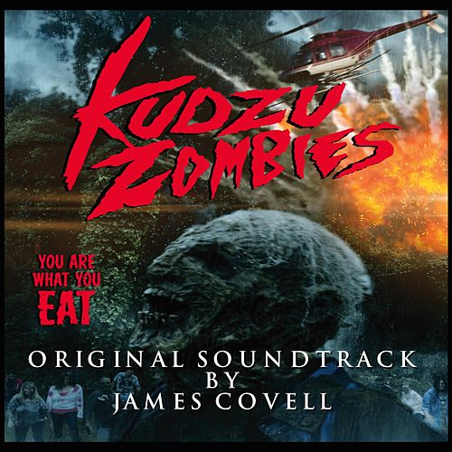 Kudzu Zombies (Original Soundtrack) by James Covell