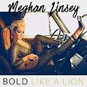 Bold Like a Lion by Meghan Linsey