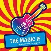 The Magic If by David Hoffman
