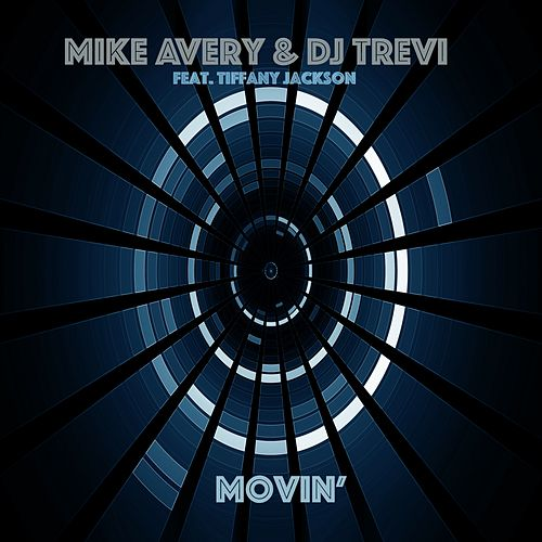 Movin' (Radio Edit) (feat. Tiffany Jackson) by Mike Avery