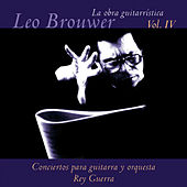 La Obra Guitarrística de Leo Brouwer, Vol. 4: Conciertos para Guitarra (Remasterizado) by Orquesta Sinfónica De La Ciudad De Matanzas