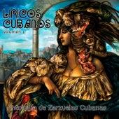 Líricos Cubanos, Vol. 1: Antología de la Zarzuela (Remasterizado) by Various Artists