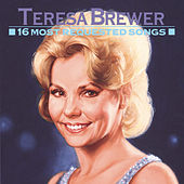Play & Download 16 Most Requested Songs by Teresa Brewer | Napster