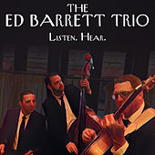 Listen. Hear. by Ed Barrett Trio
